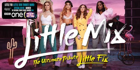 Little Mix - The Ultimate Tribute Little Fix tickets