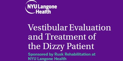Vestibular Evaluation and Treatment of the Dizzy Patient