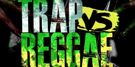 TRAP VS REGGAE (TOP 5 TRAP & REGGAE  tickets