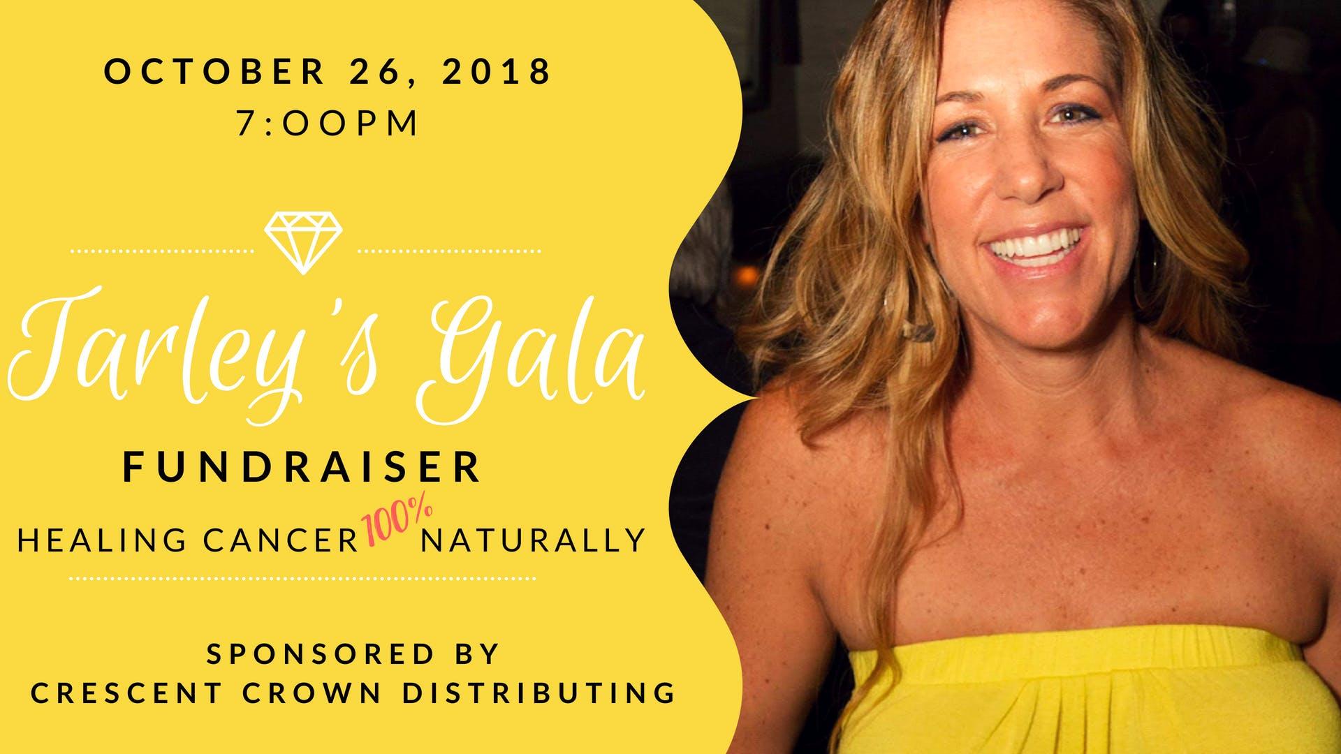 Tarley's Gala:  Healing Cancer 100% Naturally