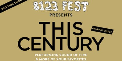8123 FEST SIDE SHOW: THIS CENTURY