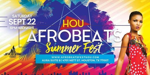 Houston Afrobeats Summer Fest - Music | Food | Dance | Art | Fashion | Culture