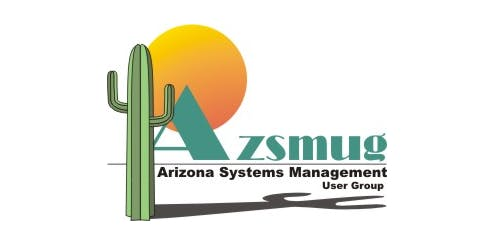 AZ Systems Management User Group presents: Get Current - Stay Secure