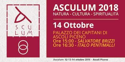 Asculum: Natura, Cultura, Spiritualità - Brizzi e Pentimalli - 14 Ottobre 2018