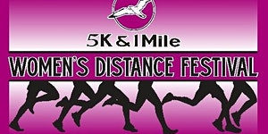 Women's Distance Festival 5K & 1 Mile 2018