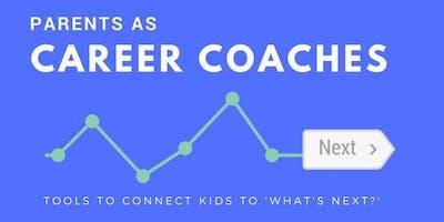 Parents as Career Coaches Workshop - April 10, 2019