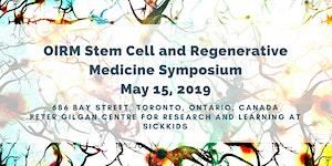 OIRM Stem Cell and Regenerative Medicine Symposium 2019