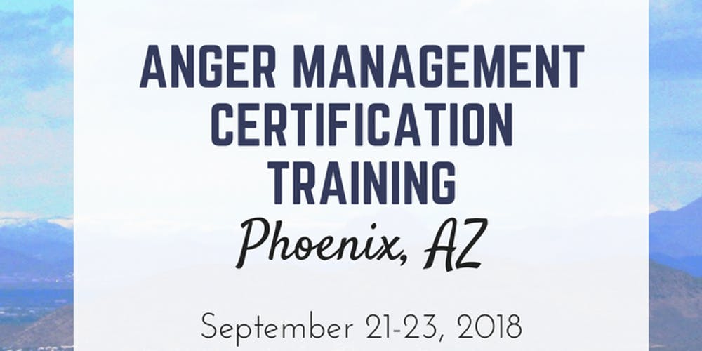 Anger Management Certification Training. Tickets, Fri, Sep 21, 2018 ...