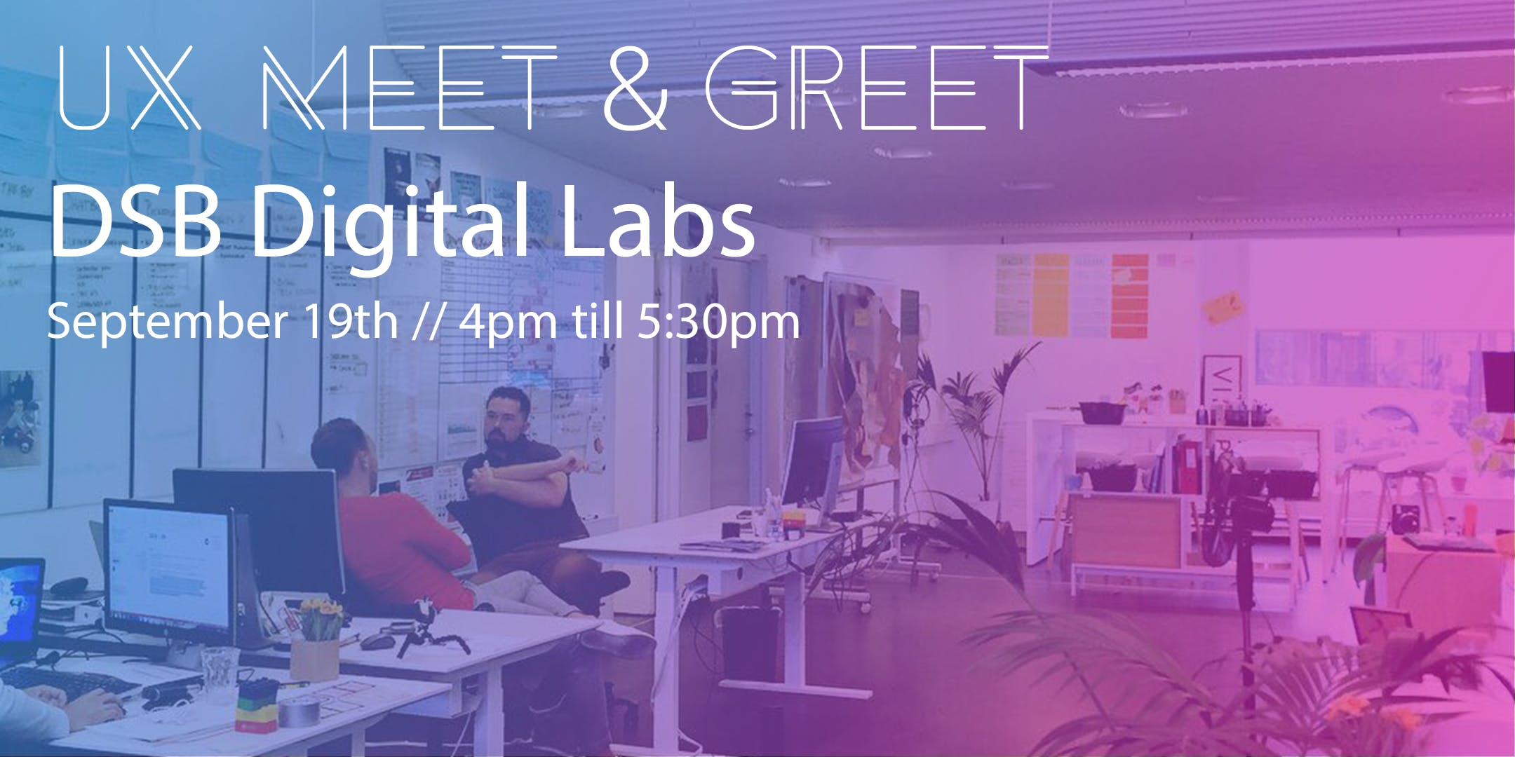 UX Meet & Greet at DSB Digital Labs