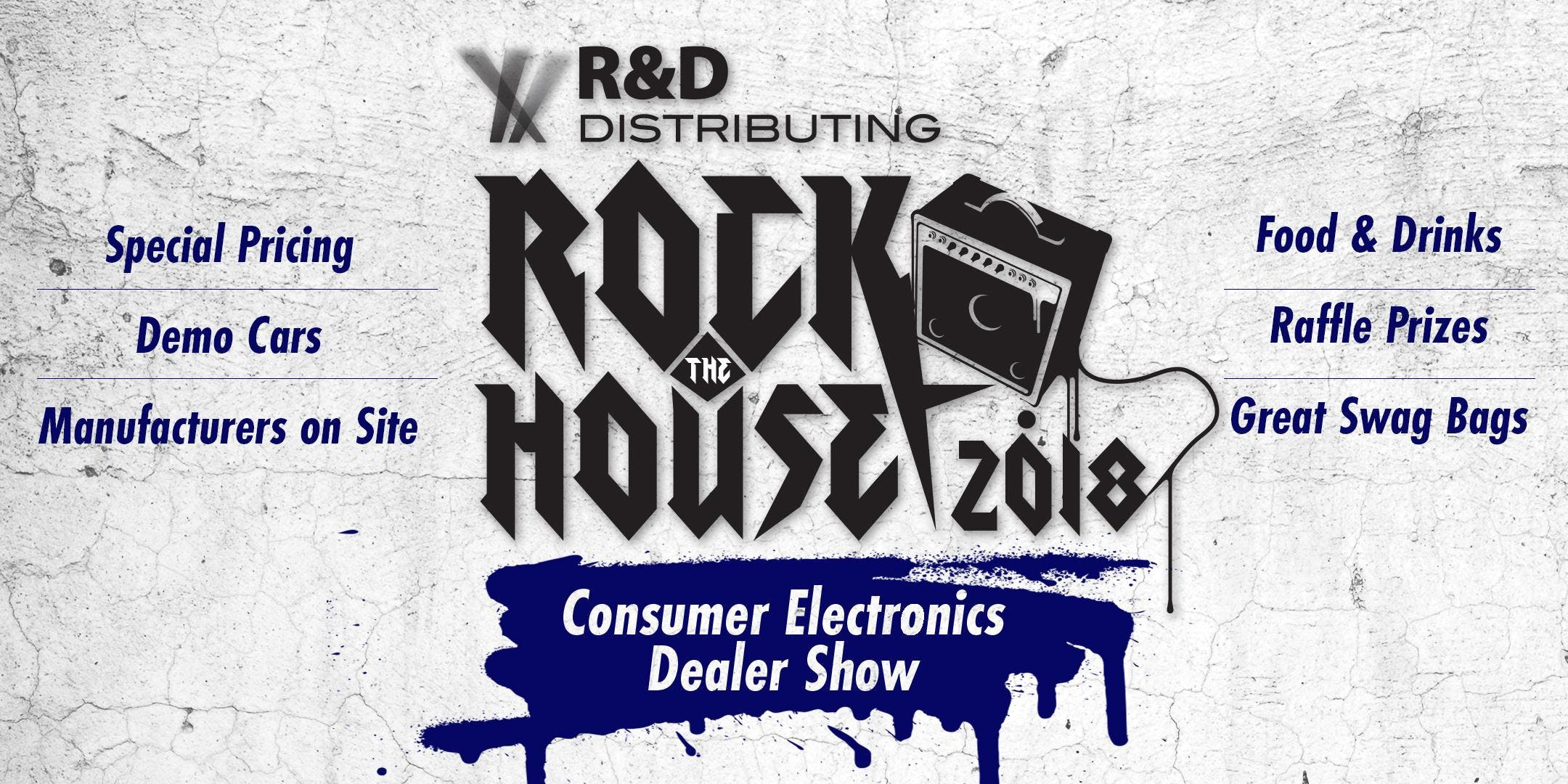 Rock The House 2018 | Consumer Electronics Dealer Show - Phoenix