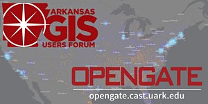 AR GIS Users Forum & OPENGATE Outreach Partnership...