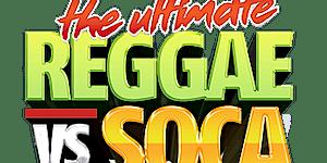 The Ultimate REGGAE vs SOCA Miami Carnival 2018