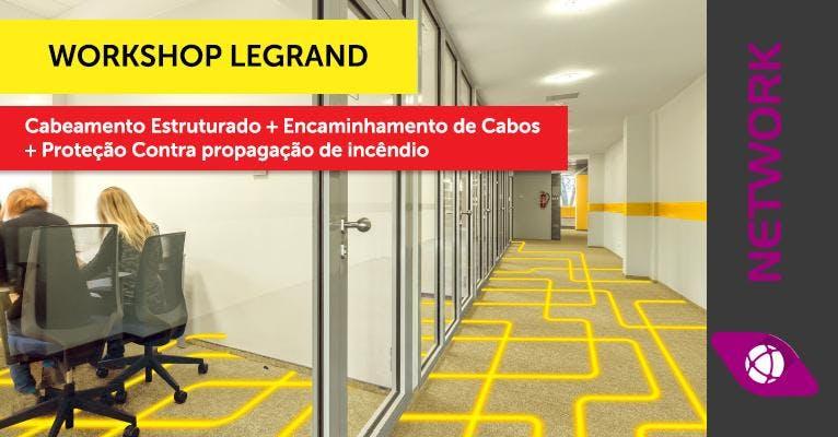 Workshop Legrand: Cabeamento Estruturado + En