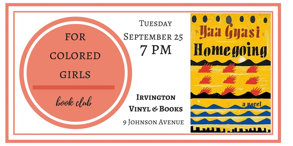 For Colored Girls Book Club: Homegoing Tickets, Tue, Sep 25, 2018 at ...