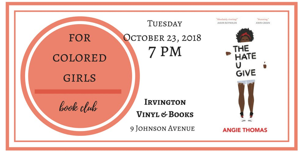 For Colored Girls Book Club: The Hate U Give Tickets, Tue, Oct 23 ...