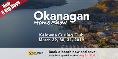 Okanagan Home Show   March 29, 30, 31, 2019   Kelowna Curling Club