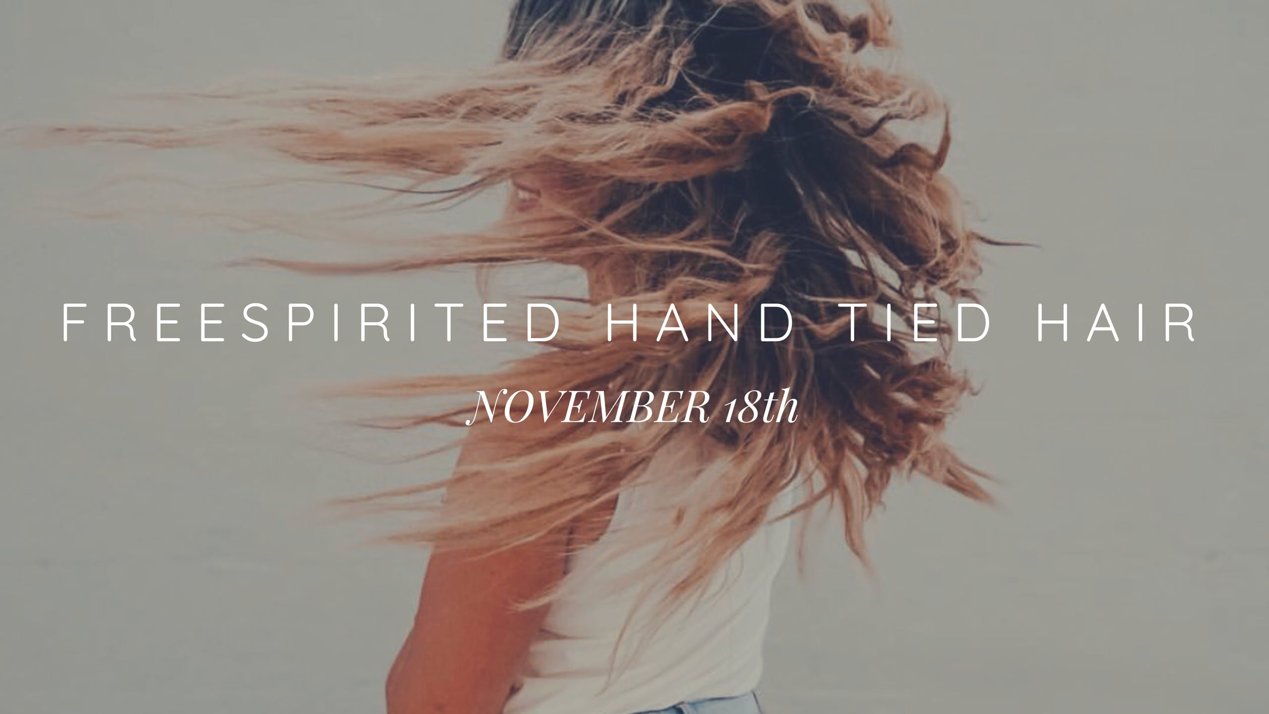 Freespirited Hand Tied Hair Extension Class 18 Nov 2018