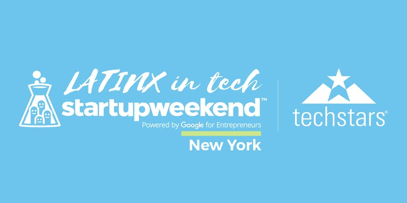 Techstars Startup Weekend NYC | Latinx in Tech