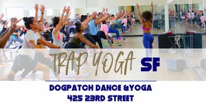 Trap Yoga Bae® Present: Trap Yoga San Francisco