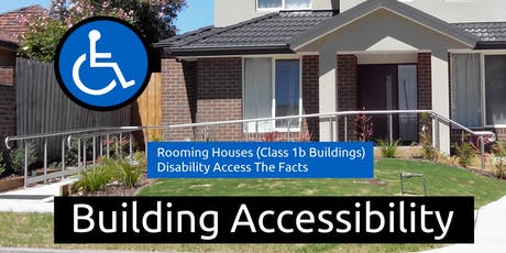 Building Accessibility: Rooming Houses (Class 1b Buildings) Disability Access – The Facts, 22 August 2019 (Scoresby, VIC) tickets