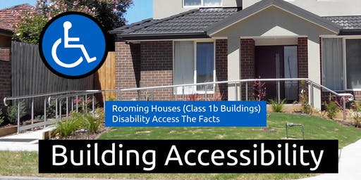 Building Accessibility: Rooming Houses (Class 1b Buildings) Disability Access – The Facts, 22 August 2019 (Scoresby, VIC)