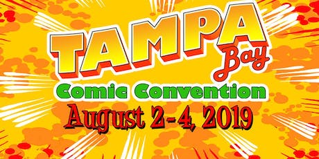 Tampa Bay Comic Convention - August 2-4, 2019 tickets
