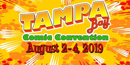 Tampa Bay Comic Convention - August 2-4, 2019
