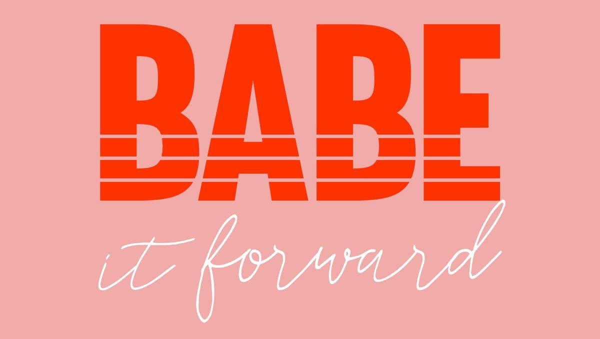 Babe It Forward