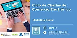 Ciclo de Charlas de Comercio Electrónico: Marketing...