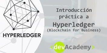 [Formación] Introducción práctica Hyperledger (Blockchain for business)20h