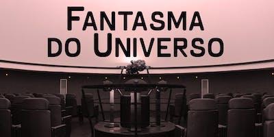 Planetário: Fantasma do Universo | Centro de Ciências / UFJF