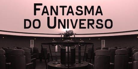 Planetário: Fantasma do Universo | Centro de Ciências / UFJF ingressos