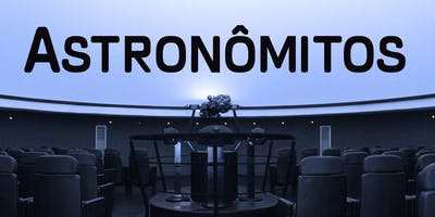 Planetário: Astronômitos | Centro de Ciências / UFJF