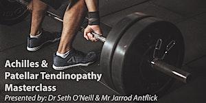 Achilles & Patellar Tendinopathy Masterclass