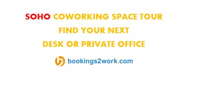 Soho Coworking Space Tour - Find Your Next Hot Desk or Private Office