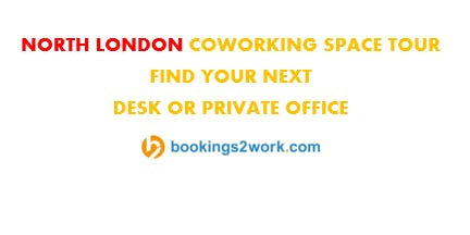 North London Coworking Space Tour - Find Your Next Hot Desk or Private Office