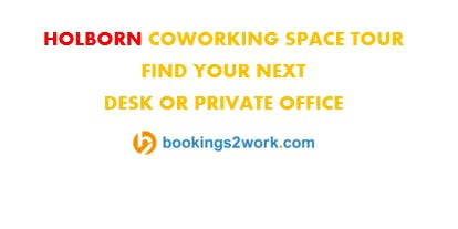 Holborn Coworking Space Tour - Find Your Next Hot Desk or Private Office