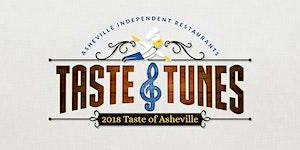 "2018 Taste of Asheville ""Taste & Tunes,"" presented by..."