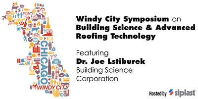 Windy City Symposium on Building Science & Advanced Roofing Technology