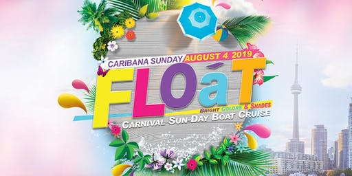 FLOAT 2019 - BRIGHT COLOURS & SHADES CRUISE | SUNDAY AUGUST 4TH 2019