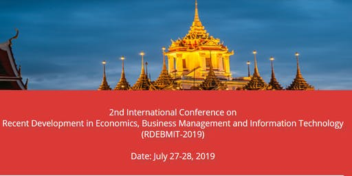 2nd International Conference on Recent Development in Economics, Business Management and Information Technology (RDEBMIT-2019)