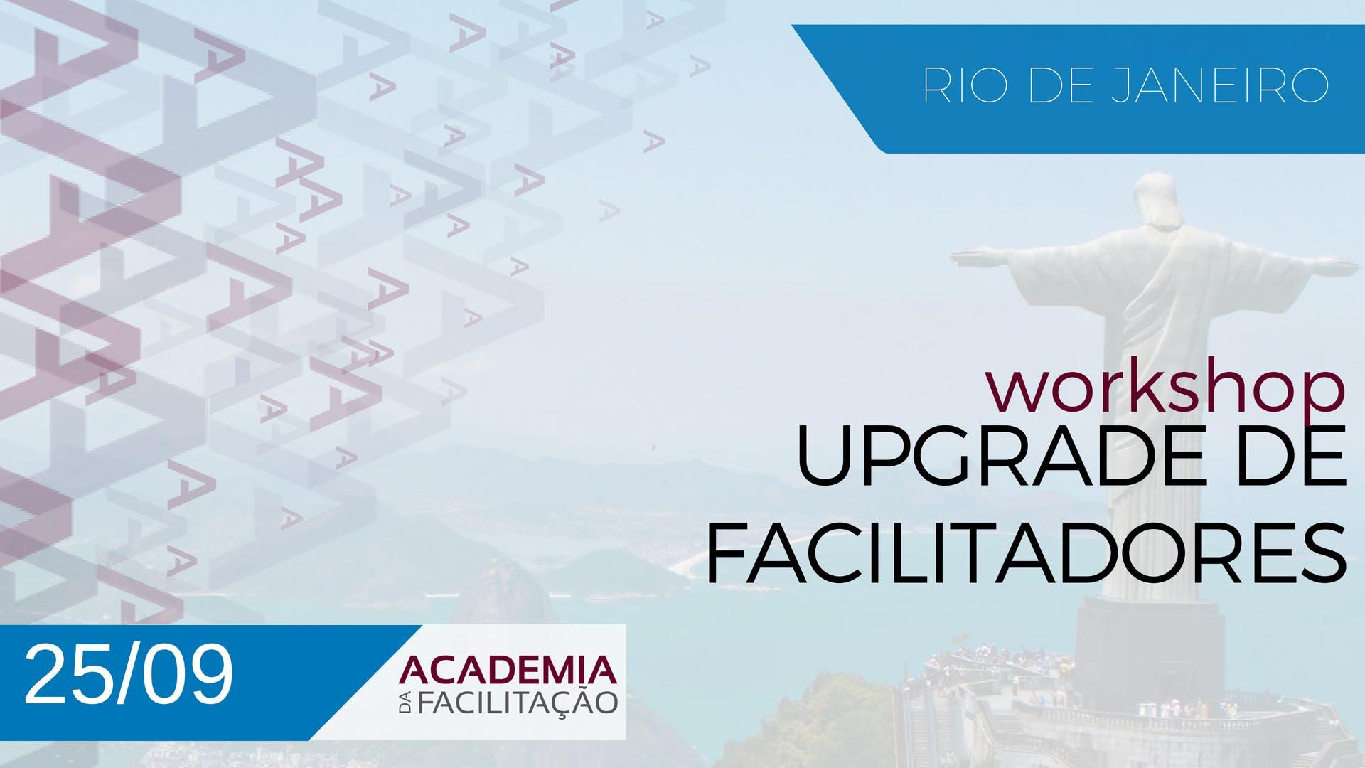 Workshop Upgrade de Facilitadores - Rio de Ja