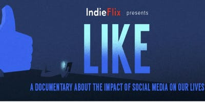 LIKE - Impact of Social Media on Our Lives | IndieFlix Documentary