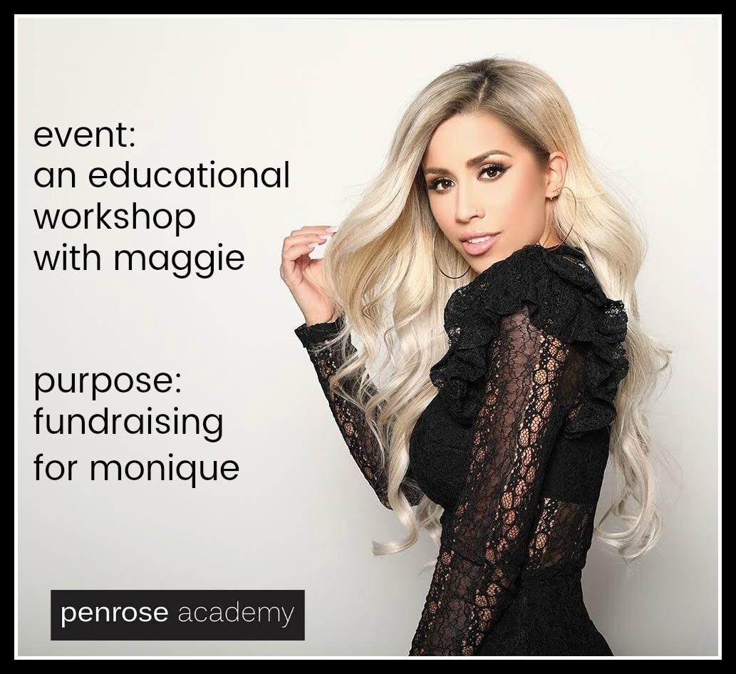 An Educational Workshop with Maggie (a fundraiser for Penrose Faculty Member Monique Moody)
