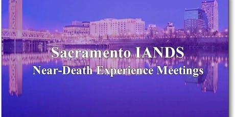 Sacramento Near-Death Experience Meeting Every Month Second Monday tickets