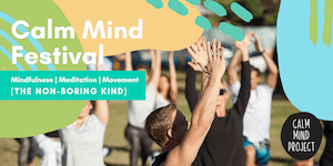 Calm Mind Project - Free Mindfulness Festival