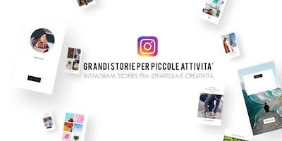 GRANDI STORIE PER PICCOLE ATTIVITA' - Instagram stories fra strategia e creatività.