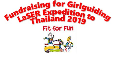 Fit for Fun & Fundraising for Girlguiding LaSER Thailand Expedition 2019