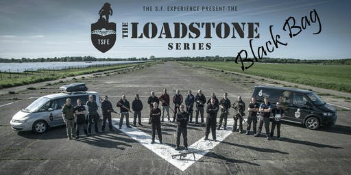 LOADSTONE CONTINUATION - BLACK-BAG  25th-30th August 2019