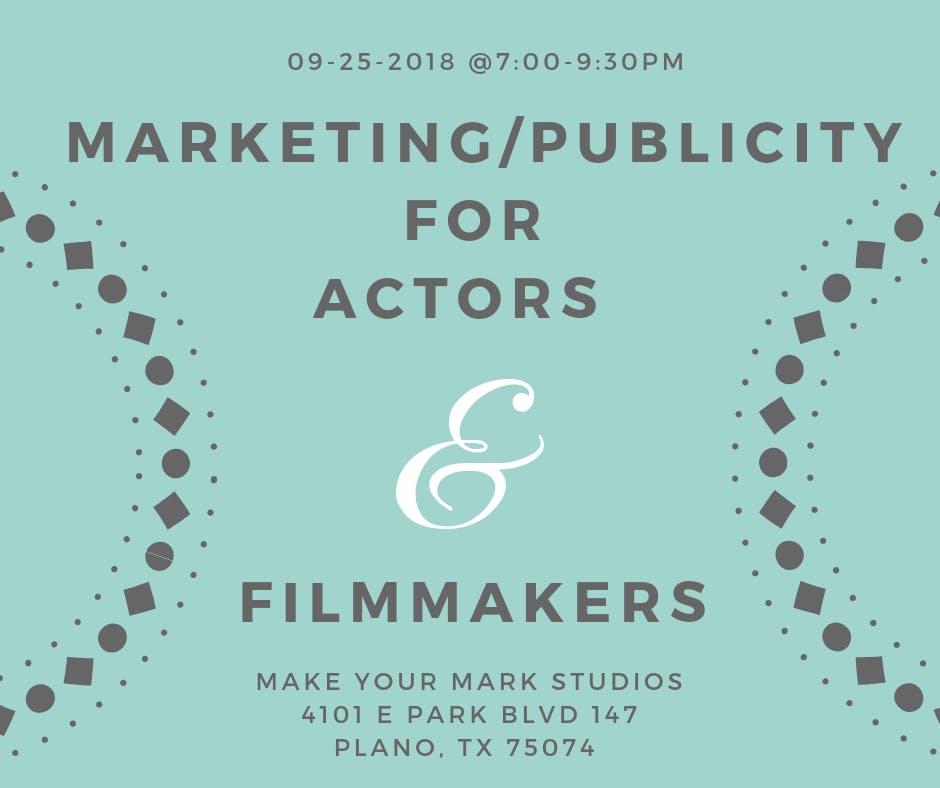 Sept 25 - Marketing/Publicity for Actors & Fi